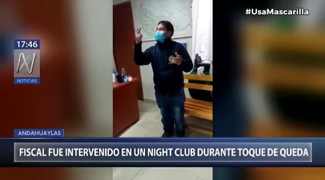 Andahuaylas: Fiscal fue intervenido por la Policía en un night club durante toque de queda