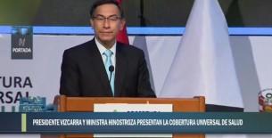 Martín Vizcarra presentó la Cobertura Universal de Salud